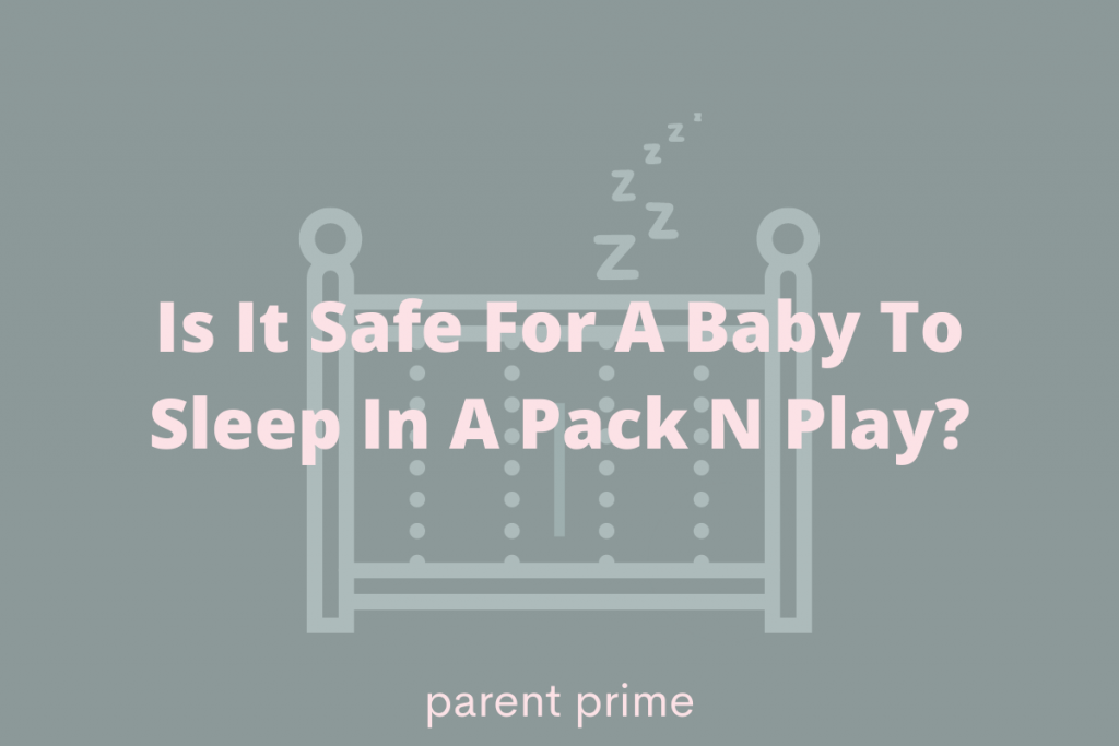 is it safe for babies to sleep in pack n play