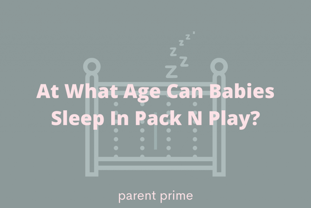 what age can baby sleep in pack n play