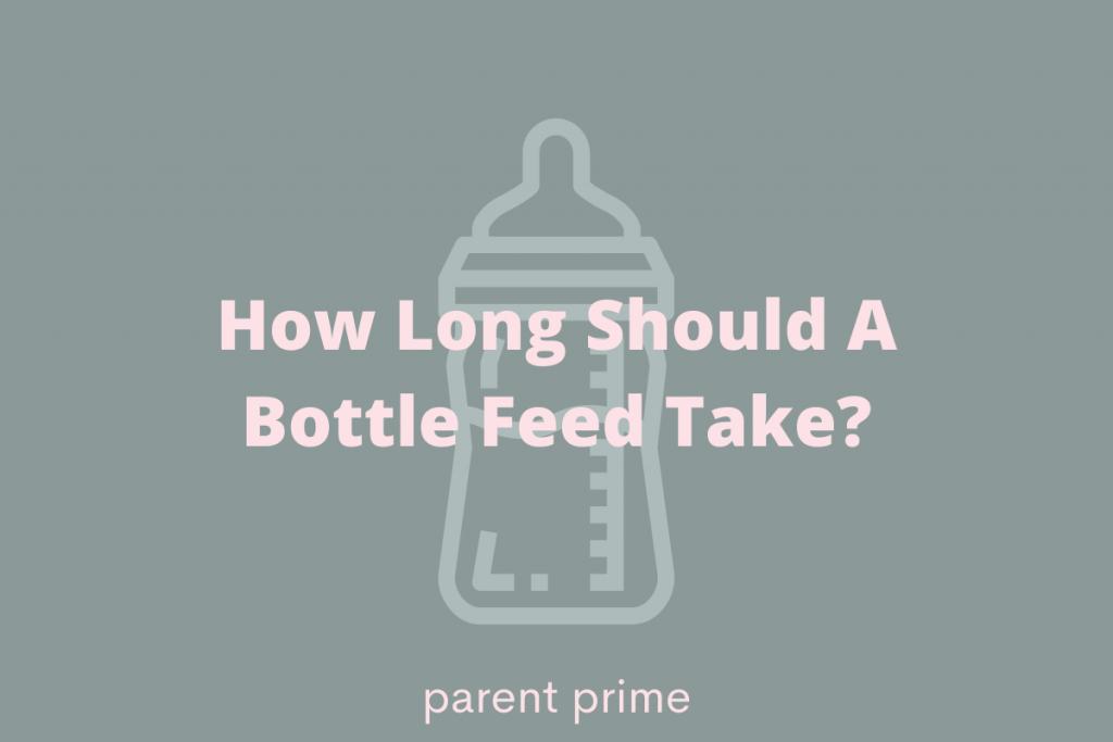 How Long Should A Bottle Feed Take