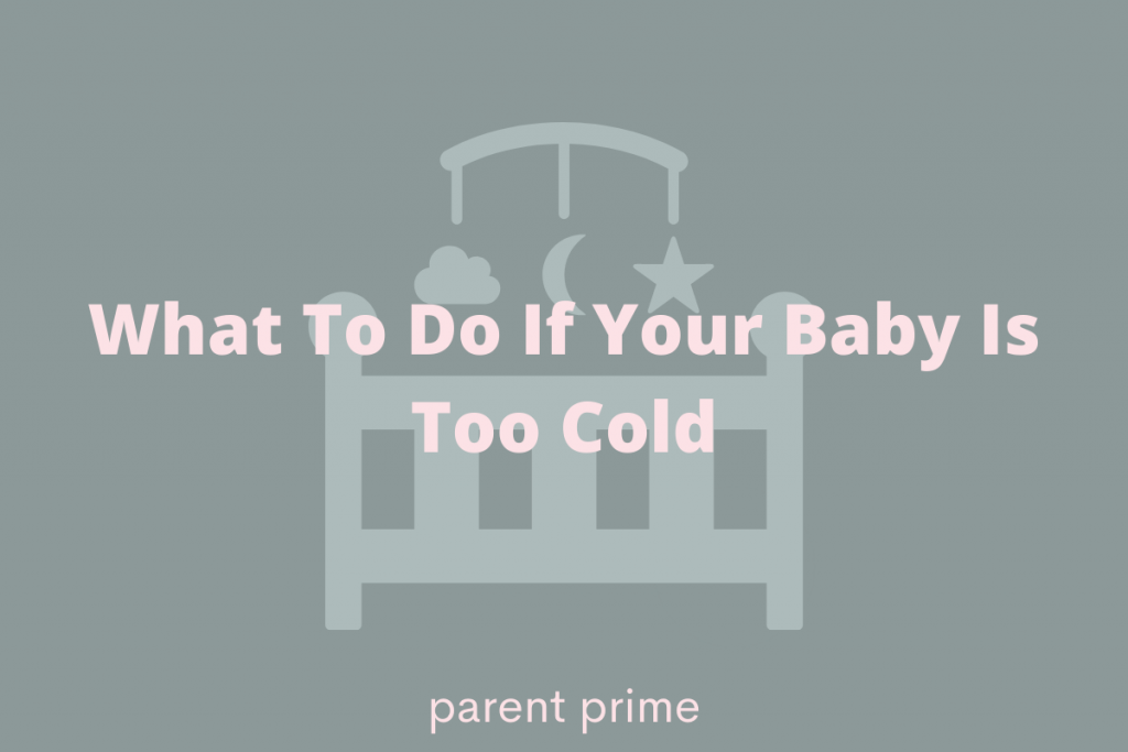 what to do when baby is too cold