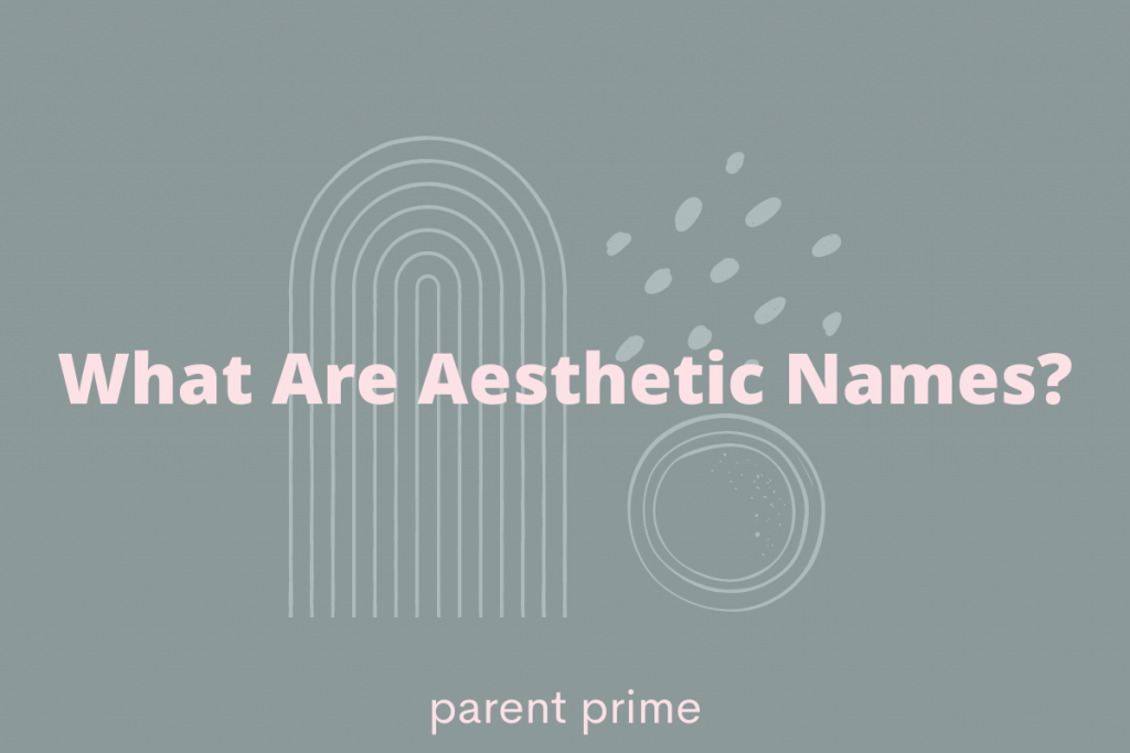 What Are Aesthetic Names